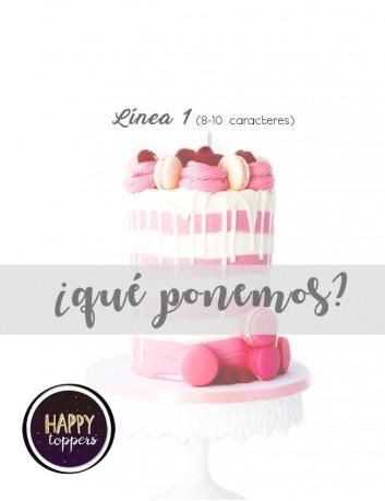 cake topper para adornar el pastel de tu cumpleaños, el pastel de boda o cualquier evento. Ponemos la frase que quieras.