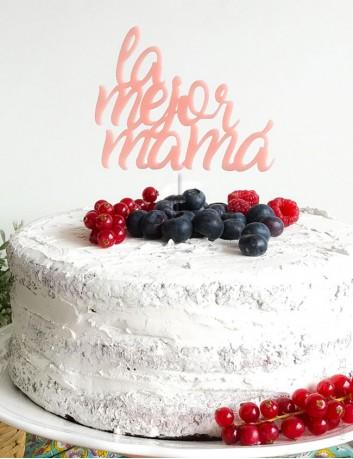 Cake topper la mejor mama. Cake topper único de diseño y fabricación nacional. Regala ilusión. Regala a la mejor mama